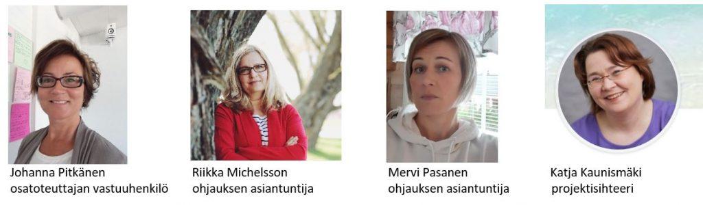 Hankkeessa ovat mukana: Johanna Pitkänen, Riikka Michelsson, Mervi Pasanen sekä Katja Kaunismäki.